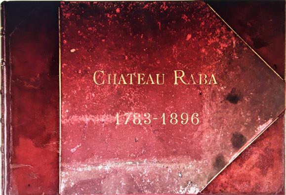 1783-1896 Château Raba-Le Chantilly Bordelais-  Collection d'Auteville
