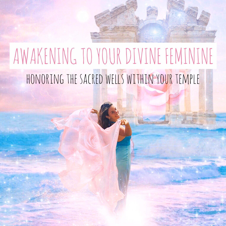 Awakening to your Divine Feminine