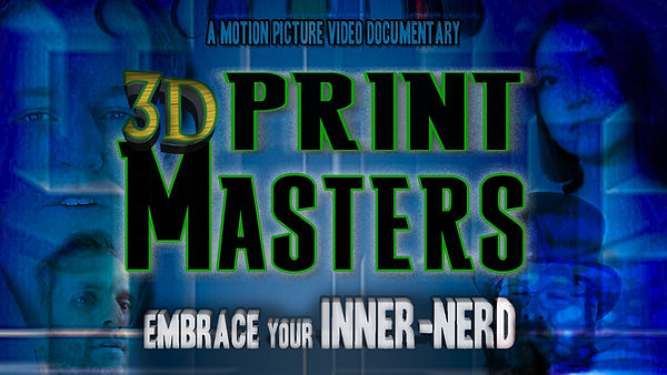3D Print Masters, documentary, 3d printing