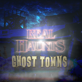 Real Haunts: Ghost Towns, Documentary, Film, 2021, Brett Gerking, Motion Picture Video