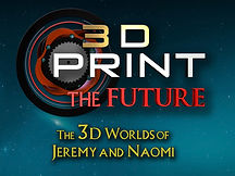 3d print the future, season 1, episode 2, The 3d worlds of Jeremy and Naomi, Documentary, Series