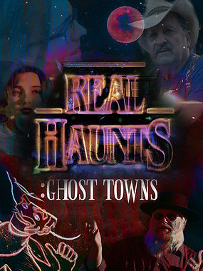 Real Haunts: Ghost Towns, movie poster, Documentary, Motion Picture Video, Las Vegas, Mark Hall-Patton, Sheriff of Gold Point, Aidan Landon
