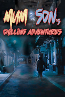 Mum and Son's Chilling Adventures, Poster, Documentary, Film, Mom and Son, Brett Gerking, Motion Picture Video