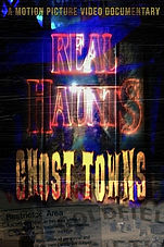 Real Haunts: Ghost Towns, Official Poster, Documentary, Motion Picture Video, Brett Gerking, Mark Hall Patton