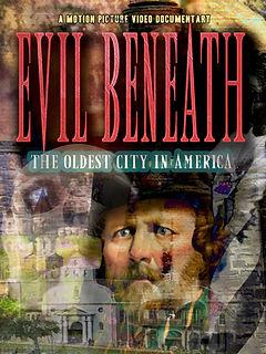 Evil Beneath, Poster, Documentary, St. Augustine, lighthouse, horror, oldest city, Brett Gerking, Motion Picture Video