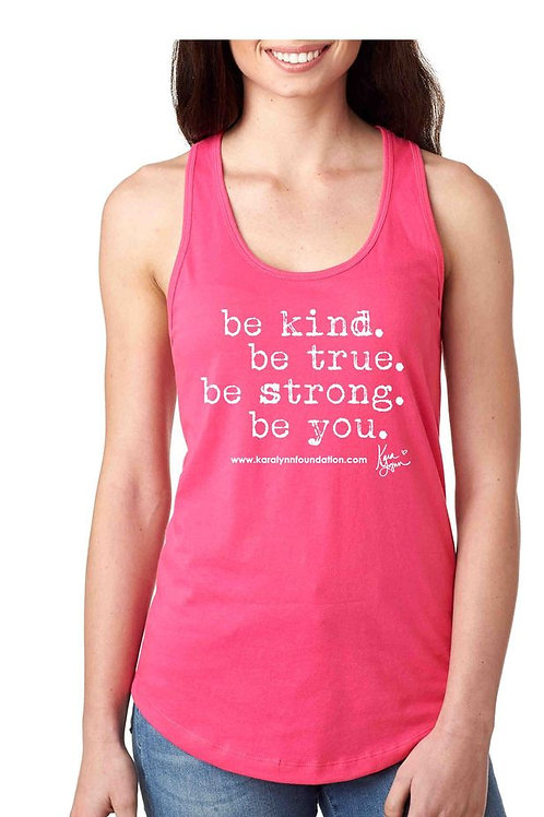 Be Kind Be True Be Strong Be you