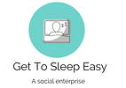 get to sleep easy- Excellence in Innovat