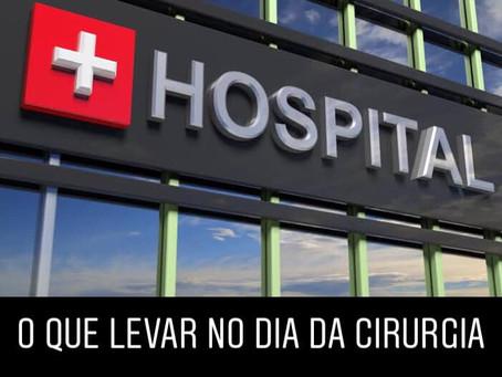 O que levar para o hospital no dia da cirurgia?
