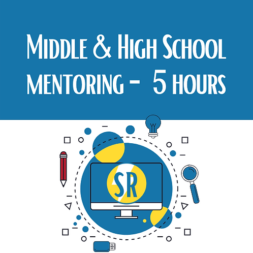 5 Hours - Middle & High School Mentoring
