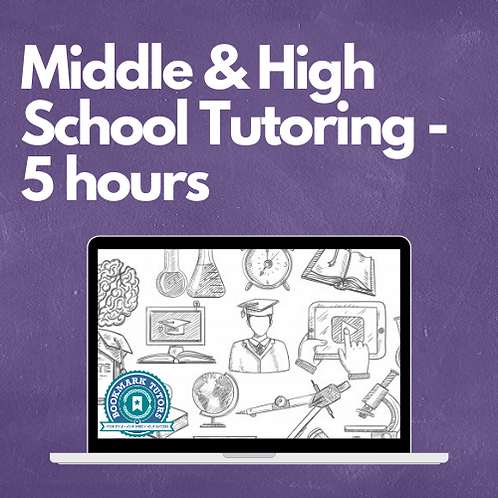 5 Hours - Middle & High School Tutoring