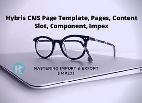 SAP Customer Experience/ Hybris CMS Page Template/ Pages/ Content Slot/Component/ Impex etc