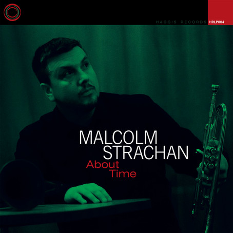 """Malcom Strachan """"About Time"""" (Haggis Records, 2020)"""