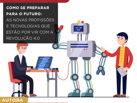 Como se preparar para o futuro: as novas profissões e tecnologias que estão por vir com a Revolução