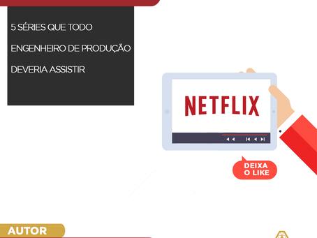5 SÉRIES QUE TODO ENGENHEIRO DE PRODUÇÃO DEVERIA ASSISTIR
