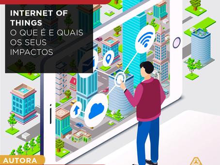 Internet of Things: o que é e quais os seus impactos