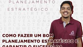 Como fazer um bom Planejamento Estratégico e garantir o sucesso da organização