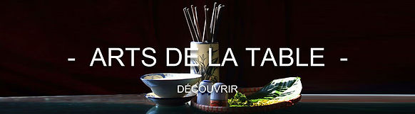 Arts de la table - Le Comtoir du Vietnam