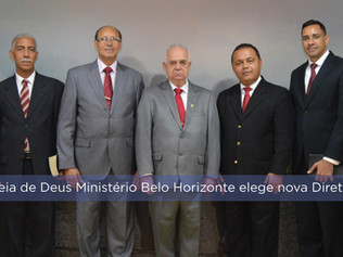 Assembleia de Deus Ministério Belo Horizonte elege nova Diretoria Geral