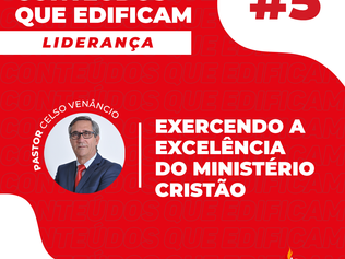 Conteúdos que Edificam - Exercendo a excelência do ministério Cristão