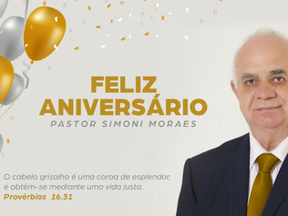 Parabéns Pastor Simoni Hélio de Moraes pelos seus 66 anos de vida!