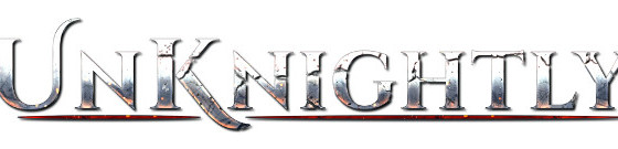 On to the next one –Be the catalyst of the end of knighthood: UnKnightly – Coming Soon