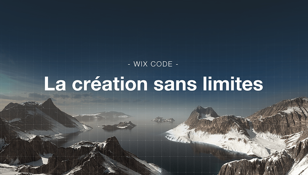 Bonne nouvelle ! Vous pouvez désormais créer sans limites grâce à Wix Code