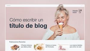 Los mejores títulos para tus artículos de blog