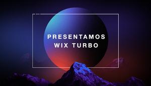 Presentamos la nueva tecnología Wix Turbo