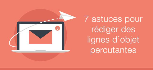 Email marketing : 7 astuces pour rédiger des objets qui attirent les clics