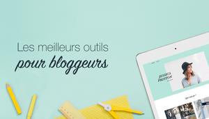 8 outils gratuits pour faciliter la vie des bloggeurs