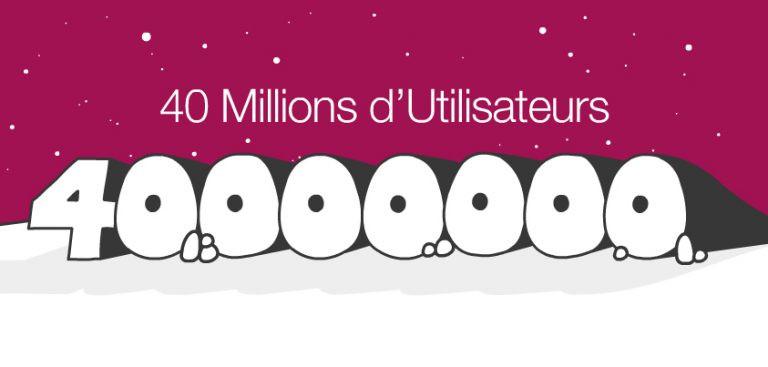 40 millions d'utilisateurs