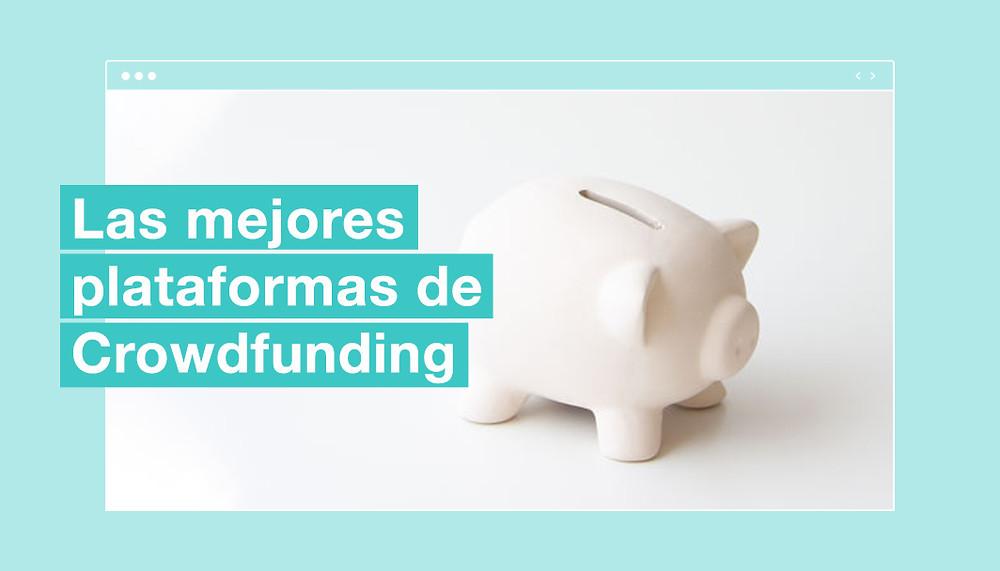 Las mejores plataformas de crowdfunding