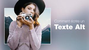 Boostez votre SEO en rédigeant des Textes Alt pour vos images