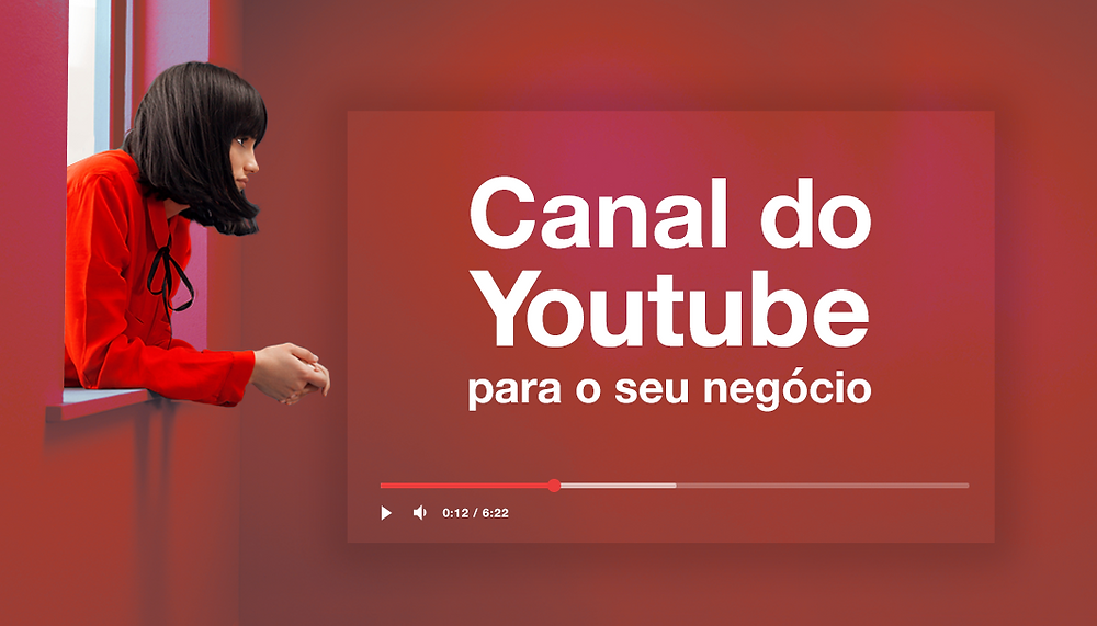 Como Criar um Canal no YouTube Para o Seu Negócio