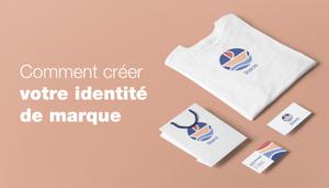 Qu'est-ce que l'identité de marque et comment créer la vôtre ?