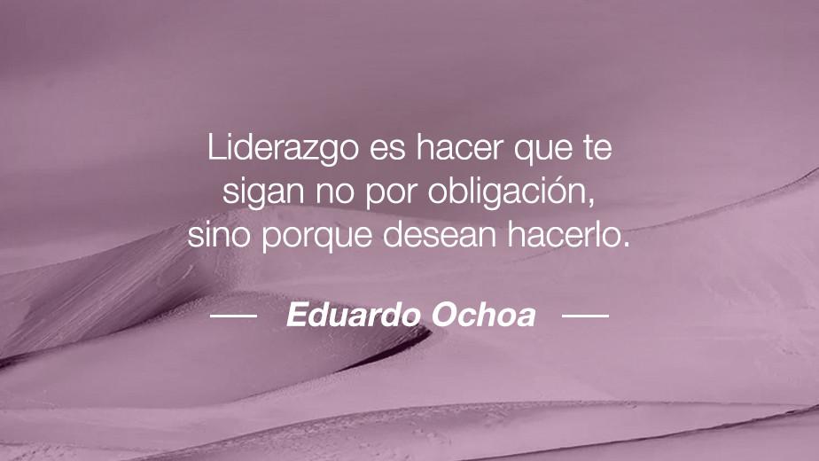 Frase de Eduardo Ochoa