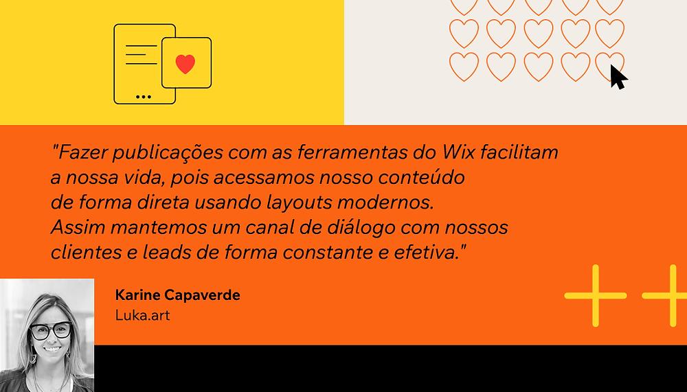 Depoimento da usuária Wix Karine Capaverde sobre a utilização do recurso Arte Para Redes Sociais para o seu negócio