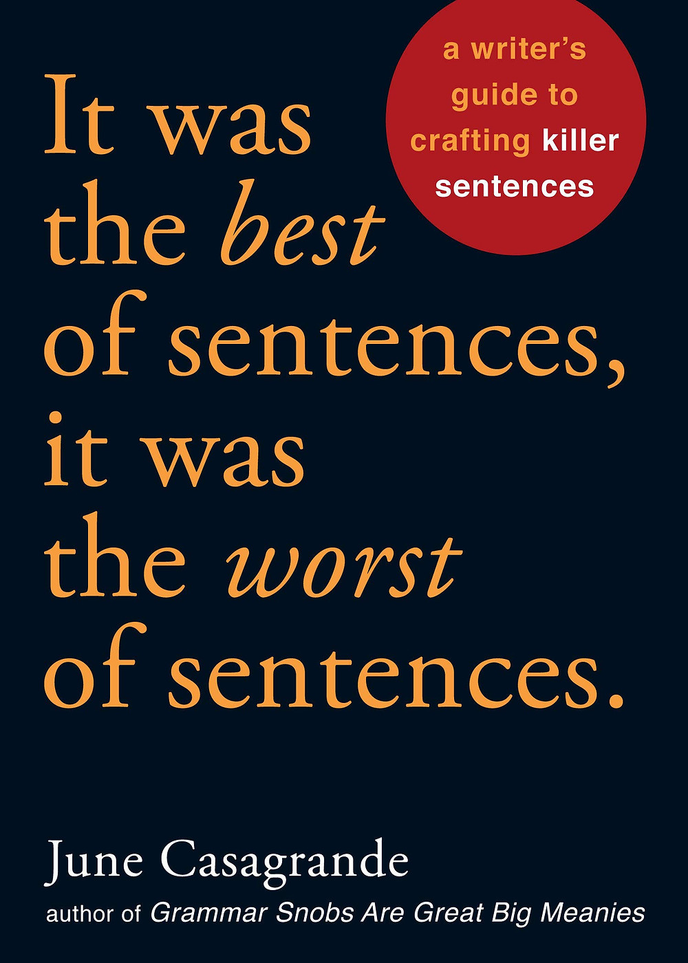 It was the best of sentences, it was the worst of sentences., by June Casagrande