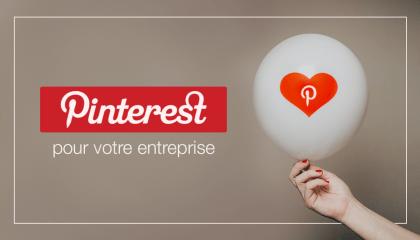 Comment utiliser Pinterest pour votre entreprise ?