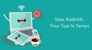 Sites addictifs