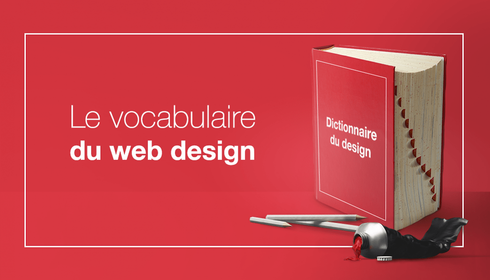 10 termes de web design expliqués simplement