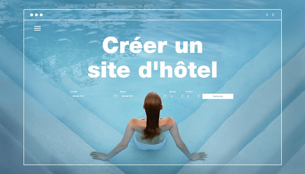 Comment créer un site d'hôtel ? Notre guide complet