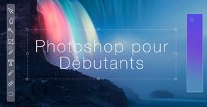 Comment utiliser Photoshop ? Le guide pour débutants