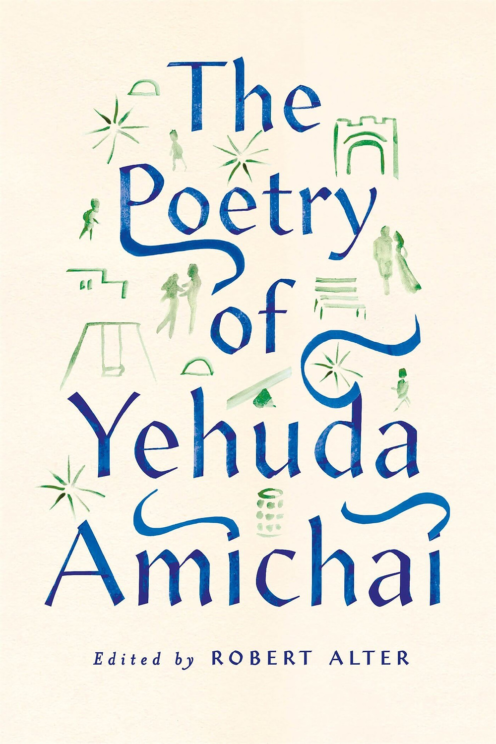 The Poetry of Yehuda Amichai translated by Robert Alter