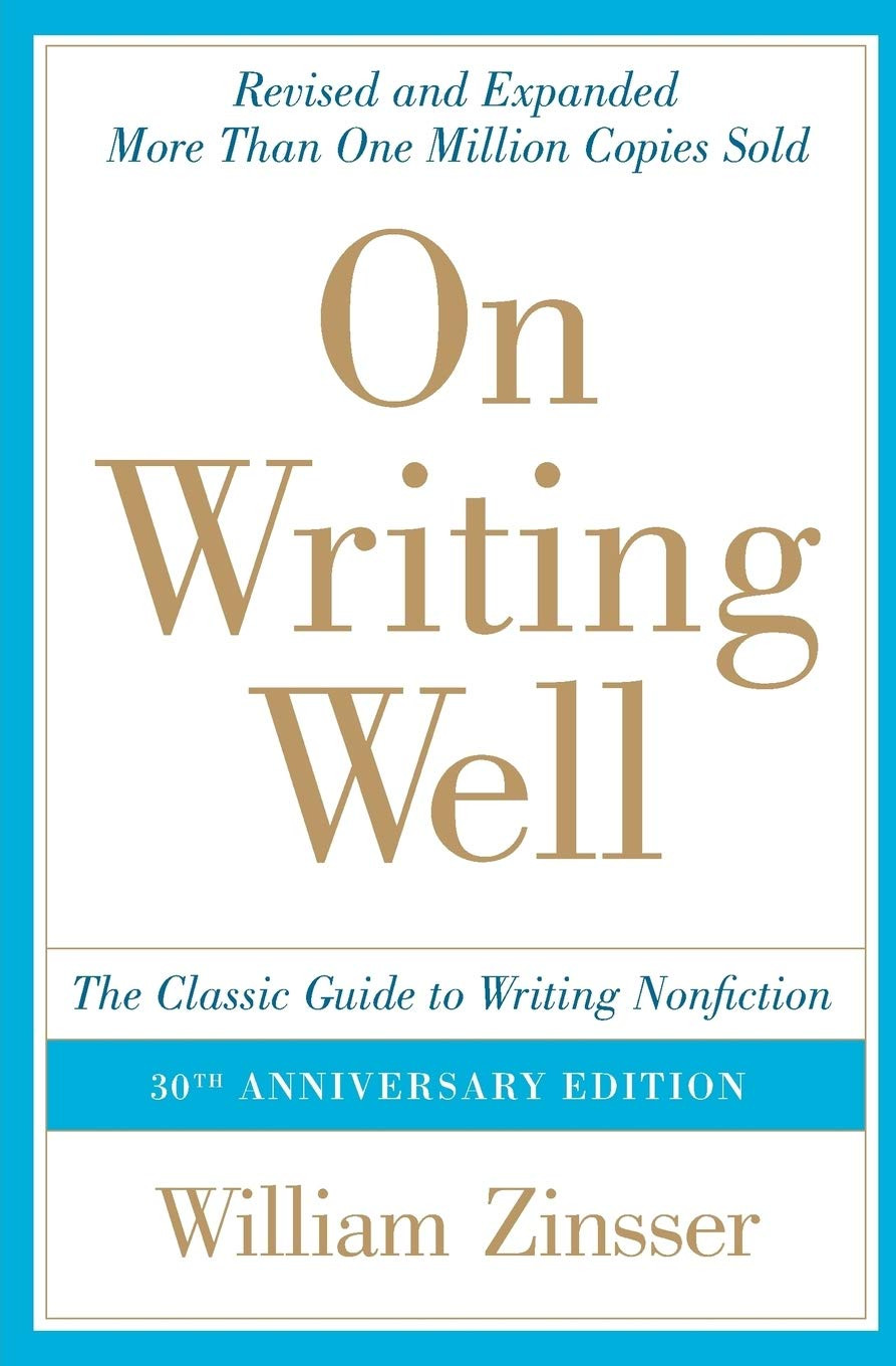 On Writing Well (30th Anniversary Edition), by William Zinsser