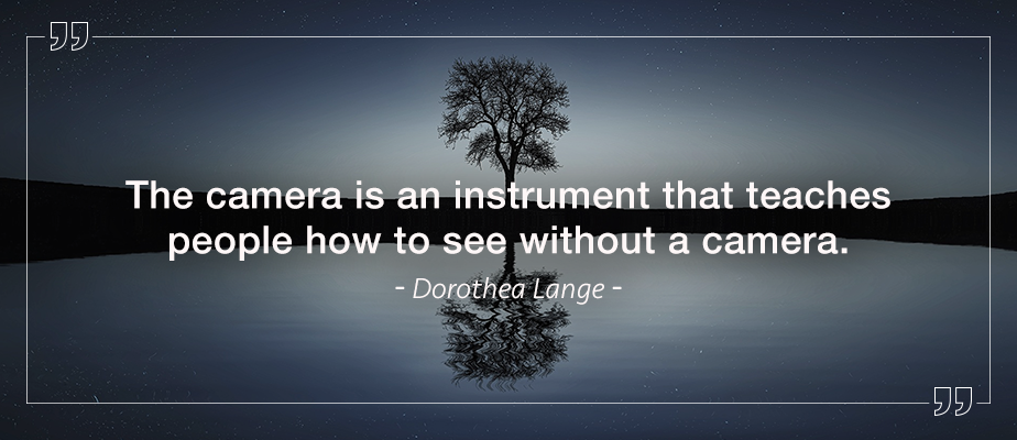 dorothea lange inspirational photography quote