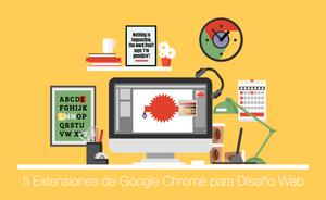 5 Extensiones de Google Chrome para Diseño Web