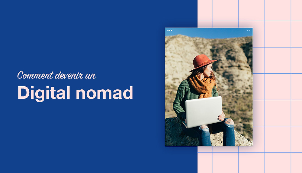 Comment devenir digital nomad ?