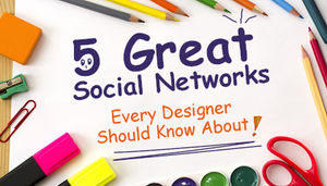 5 Great Social Networks for Designers