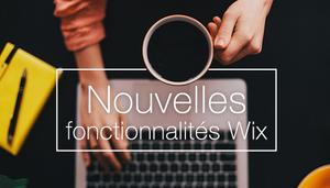 10 nouvelles fonctionnalités Wix à ne pas manquer